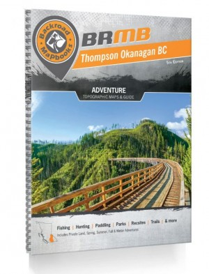 Backroad Mapbooks Thompson Okanagan 5th Edition